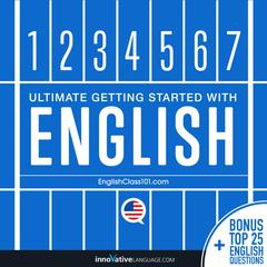 Learn English - Ultimate Getting Started with English by Innovative Language Learning audiobook