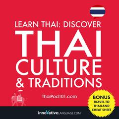 Learn Thai: Discover Thai Culture & Traditions by Innovative Language Learning audiobook