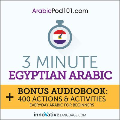 3-Minute Egyptian Arabic by Innovative Language Learning audiobook
