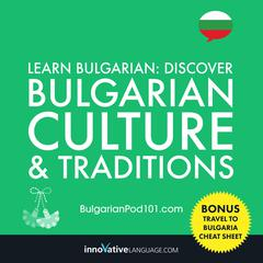 Learn Bulgarian: Discover Bulgarian Culture & Traditions by Innovative Language Learning audiobook