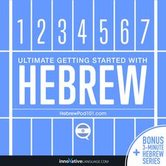 Learn Hebrew - Ultimate Getting Started with Hebrew by Innovative Language Learning audiobook