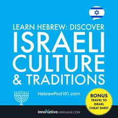 Learn Hebrew: Discover Israeli Culture & Traditions by Innovative Language Learning audiobook