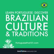 Learn Portuguese: Discover Brazilian Culture & Traditions by  Innovative Language Learning audiobook