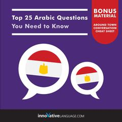 Top 25 Arabic Questions You Need to Know by Innovative Language Learning audiobook