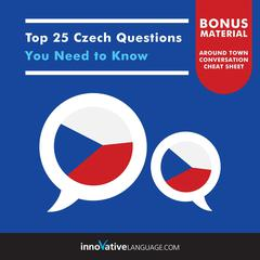 Top 25 Czech Questions You Need to Know by Innovative Language Learning audiobook