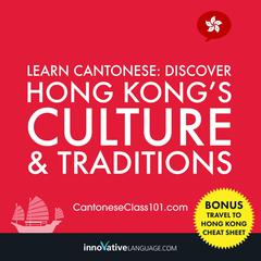Learn Cantonese: Discover Hong Kong's Culture & Traditions by Innovative Language Learning audiobook