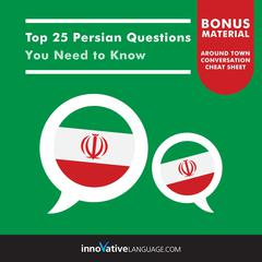 Top 25 Persian Questions You Need to Know by Innovative Language Learning audiobook