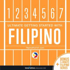 Learn Filipino: Ultimate Getting Started with Filipino by Innovative Language Learning audiobook