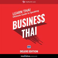 Learn Thai: Ultimate Guide to Speaking Business Thai for Beginners by Innovative Language Learning audiobook