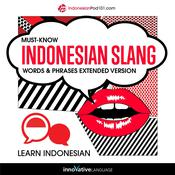 Learn Indonesian: Must-Know Indonesian Slang Words & Phrases  by  Innovative Language Learning audiobook