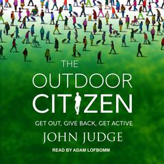 The Outdoor Citizen by John Judge audiobook