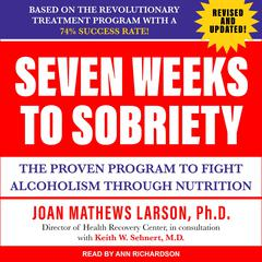 Seven Weeks to Sobriety by Joan Matthews Larson audiobook