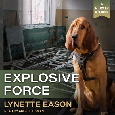 Explosive Force by Lynette Eason audiobook