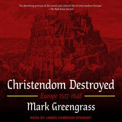 Christendom Destroyed by Mark Greengrass audiobook