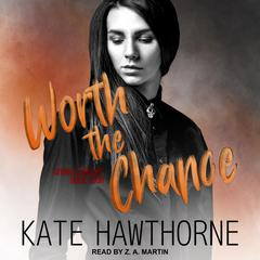 Worth the Chance by Kate Hawthorne audiobook
