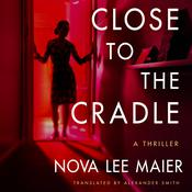 Close to the Cradle by  Nova Lee Maier audiobook
