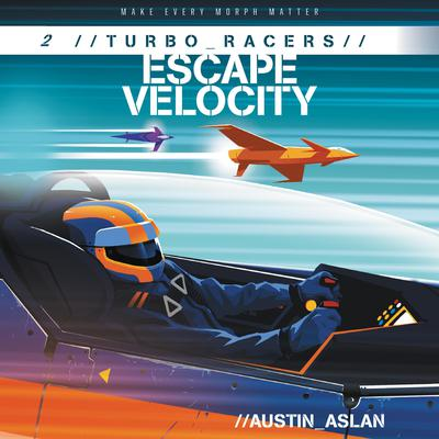TURBO Racers: Escape Velocity by Austin Aslan audiobook