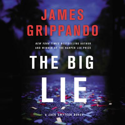 The Big Lie by James Grippando audiobook