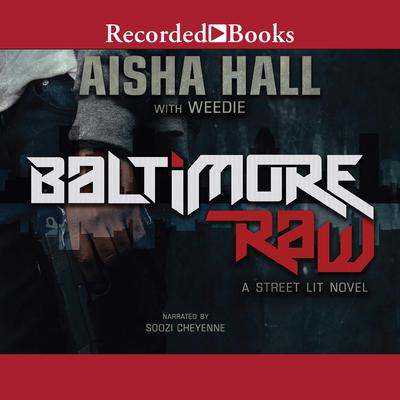 Baltimore Raw by Aisha Hall audiobook
