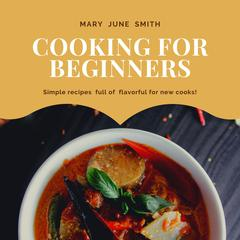 Cooking for Beginners by Mary June Smith audiobook