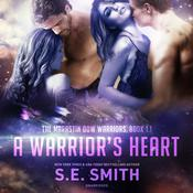 A Warrior's Heart by  S.E. Smith audiobook