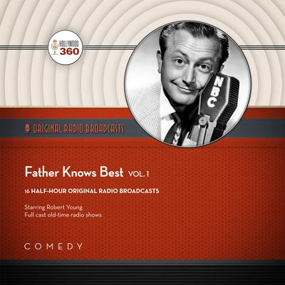 Father Knows Best, Vol. 1 by Black Eye Entertainment audiobook