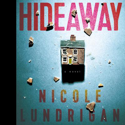 Hideaway by Nicole Lundrigan audiobook