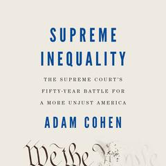 Supreme Inequality by Adam Cohen audiobook