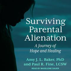 Surviving Parental Alienation by Amy J.L. Baker audiobook