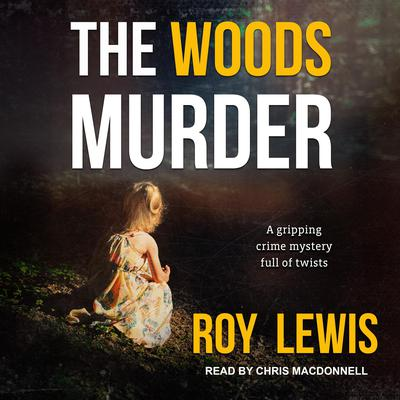 The Woods Murder by Roy Lewis audiobook