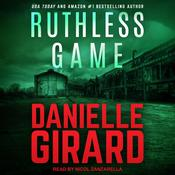 Ruthless Game by  Danielle Girard audiobook