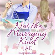 Not The Marrying Kind by  Jae audiobook