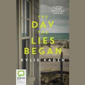 The Day the Lies Began by  Kylie Kaden audiobook