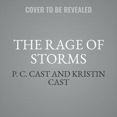 The Rage of Storms by P. C. Cast audiobook