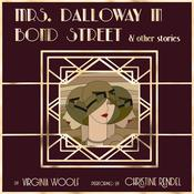 Mrs. Dalloway in Bond Street & Other Stories by  Virginia Woolf audiobook