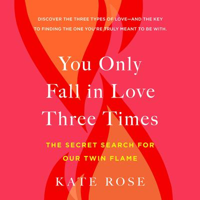 You Only Fall in Love Three Times by Kate Rose audiobook