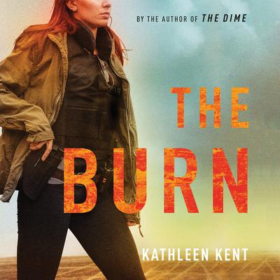 The Burn by Kathleen Kent audiobook