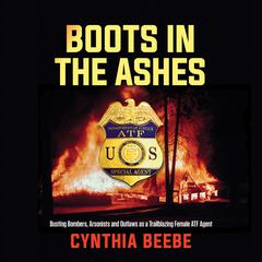 Boots in the Ashes by Cynthia Beebe audiobook