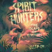 Spirit Hunters #2: The Island of Monsters by  Ellen Oh audiobook