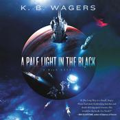 A Pale Light in the Black by  K. B. Wagers audiobook