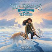 Wild Rescuers: Expedition on the Tundra by  StacyPlays audiobook
