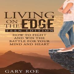Living on the Edge by Gary Roe audiobook