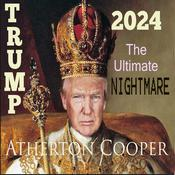 Trump 2024 - The Ultimate Nightmare by  Atherton Cooper audiobook