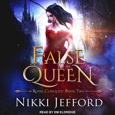 False Queen by Nikki Jefford audiobook