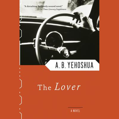 The Lover by A. B. Yehoshua audiobook