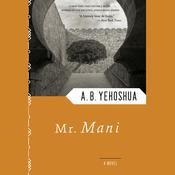 Mr. Mani by  A. B. Yehoshua audiobook