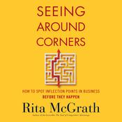 Seeing Around Corners by  Rita McGrath audiobook