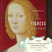 The Tigress of Forli by  Elizabeth Lev audiobook