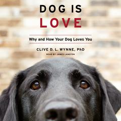 Dog Is Love by Clive D.L. Wynne audiobook