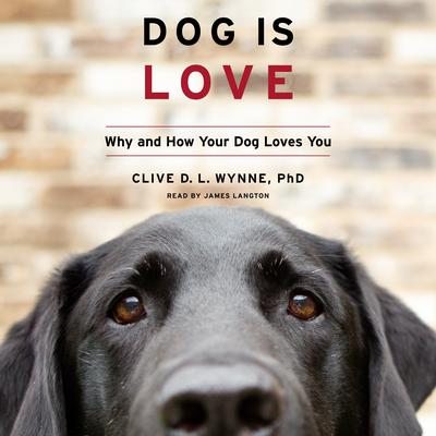 Dog Is Love by Clive D. L. Wynne audiobook